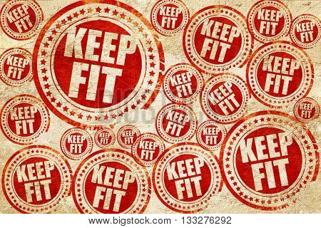 keep fit, red stamp on a grunge paper texture