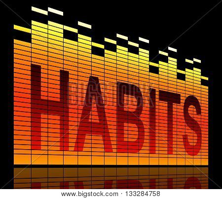 Illustration depicting graphic equalizer levels with a habits concept.