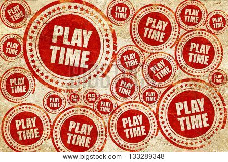 play time, red stamp on a grunge paper texture