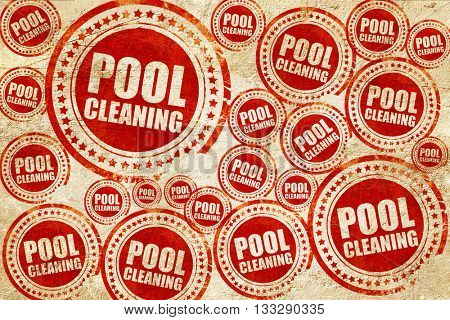 pool cleaning, red stamp on a grunge paper texture