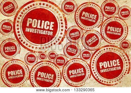 police investigator, red stamp on a grunge paper texture