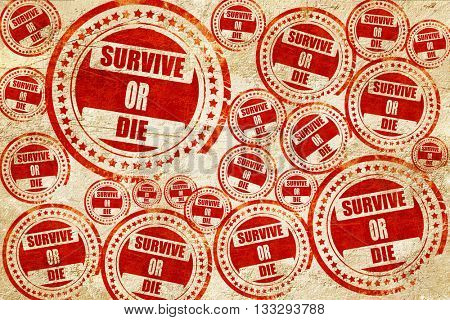 Survive or die, red stamp on a grunge paper texture