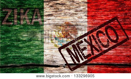 Mexico flag painted on the old cracked wood with word zika and Mexico indicating the the virus infection risk