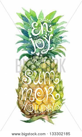 Bright watercolor pineapple silhouette with grunge lettering inside. Motivation summer symbol with vector lettering Enjoy your tropical summer holidays.