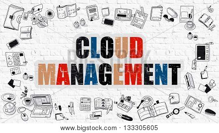 Cloud Management. Multicolor Inscription on White Brick Wall with Doodle Icons Around. Modern Style Illustration with Doodle Design Icons. Cloud Management on White Brickwall Background.