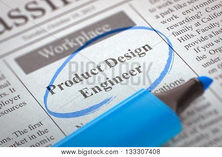 Product Design Engineer - Advertisements and Classifieds Ads for Vacancy in Newspaper, Circled with a Blue Marker. Blurred Image. Selective focus. Job Seeking Concept. 3D Illustration.