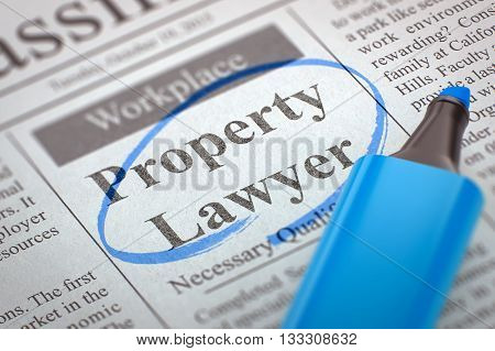 Property Lawyer - Classified Advertisement of Hiring in Newspaper, Circled with a Blue Highlighter. Blurred Image. Selective focus. Hiring Concept. 3D Illustration.