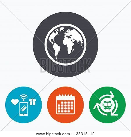 Globe sign icon. World map geography symbol. Mobile payments, calendar and wifi icons. Bus shuttle.