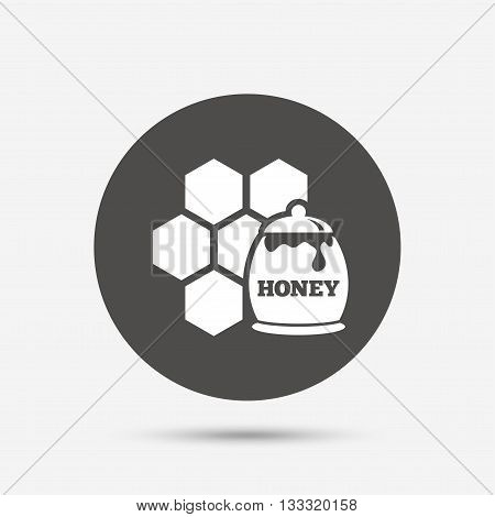 Honey in pot and honeycomb sign icon. Honey cells symbol. Sweet natural food. Gray circle button with icon. Vector