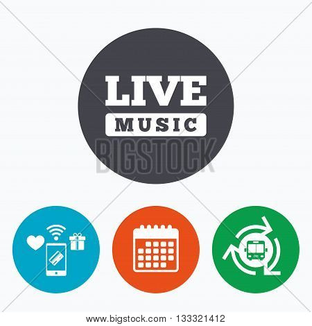 Live music sign icon. Karaoke symbol. Mobile payments, calendar and wifi icons. Bus shuttle.