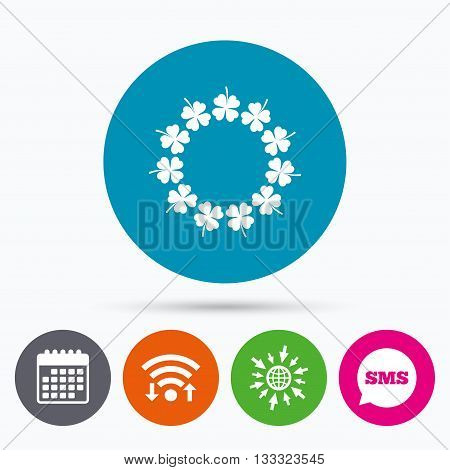 Wifi, Sms and calendar icons. Wreath of clover with four leaves sign icon. Saint Patrick symbol. Go to web globe.