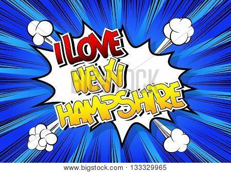 I Love New Hampshire - Comic book style word.