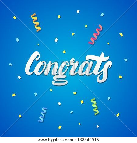 Congrats hand written lettering with confetti and paper streamers for greeting card, banner, poster. Festive blue background. Vector illustration.