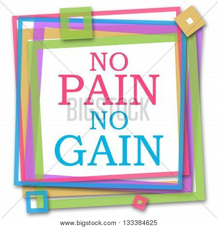 No pain no gain text written over abstract colorful background.