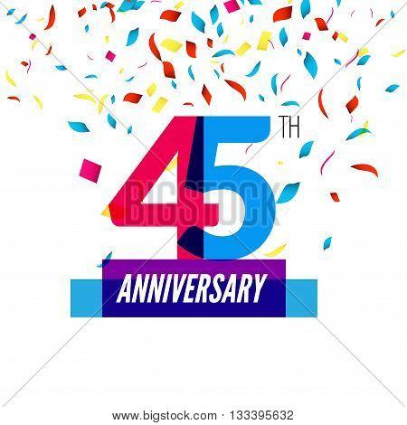 Anniversary design. 45th icon anniversary. Colorful overlapping design with colorful confetti.