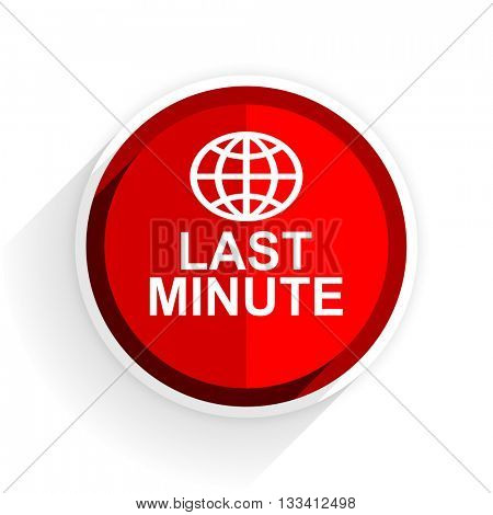 last minute icon, red circle flat design internet button, web and mobile app illustration