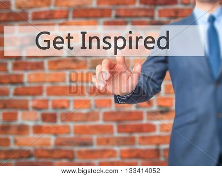 Get Inspired - Businessman Hand Pressing Button On Touch Screen Interface.
