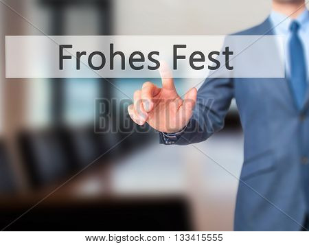 Frohes Fest (happy Christmas In German)  - Businessman Hand Pressing Button On Touch Screen Interfac