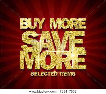 Golden Buy More Save More concept vector banner. sale layout design. rich and fashion vector illustration