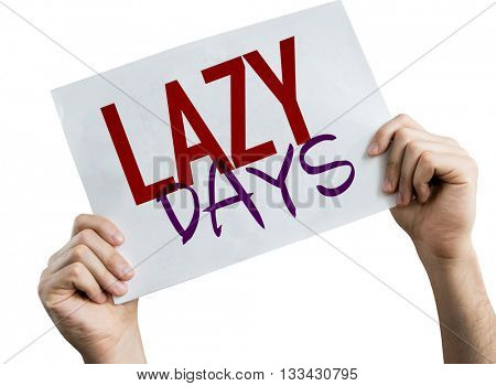 Lazy Days placard isolated on white background