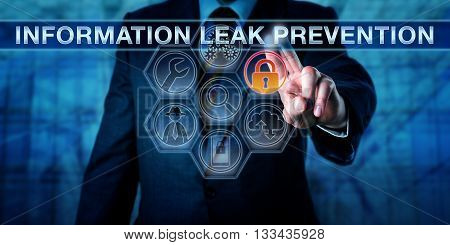 Security engineer is pressing INFORMATION LEAK PREVENTION on a virtual interactive control screen. Business metaphor and information technology concept for anticipating a data security compromise.