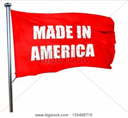 Made in america, 3D rendering, a red waving flag