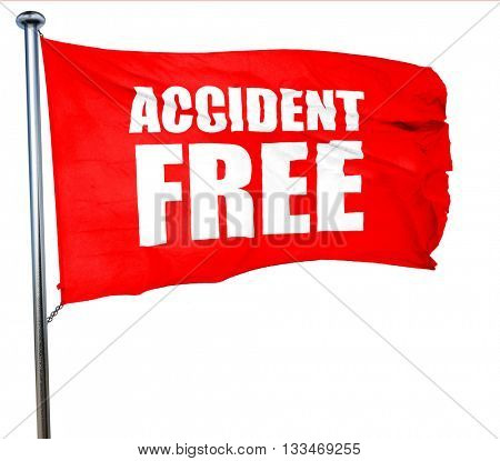 accident free, 3D rendering, a red waving flag