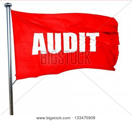 audit, 3D rendering, a red waving flag