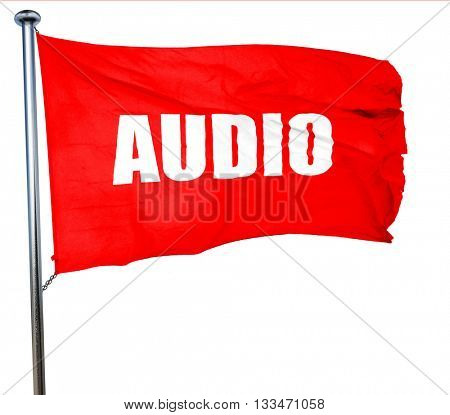 audio, 3D rendering, a red waving flag