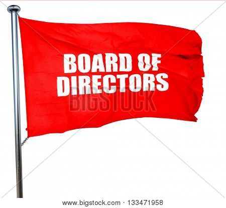 board of directors, 3D rendering, a red waving flag