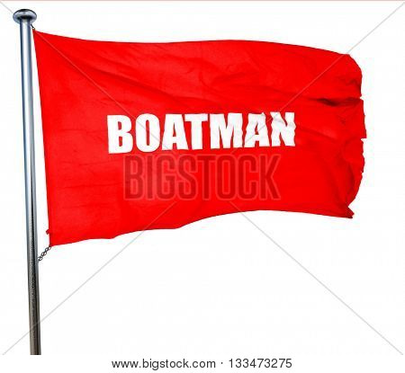 boatman, 3D rendering, a red waving flag
