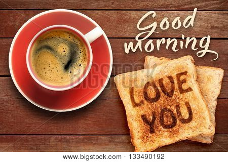 Breakfast, coffee and toast with the text love you