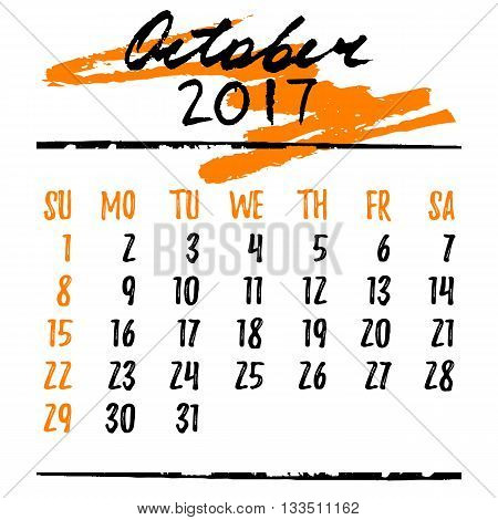 Calendar design grid in hand written style with lettering and dates of autumn month October 2017. Black on white. Vector illustration
