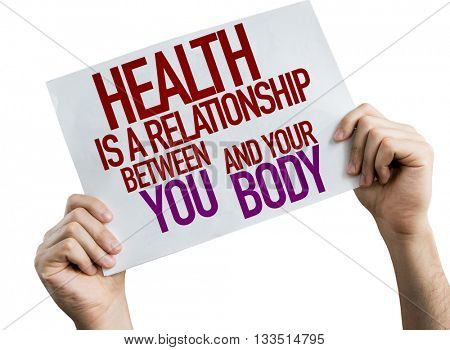 Health is a Relationship Between You and Your Body placard isolated on white background