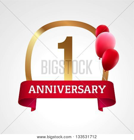 Celebrating 1 years anniversary golden label with ribbon and balloons, vector template.