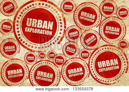 urban exploration, red stamp on a grunge paper texture