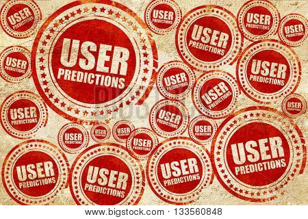 user predictions, red stamp on a grunge paper texture