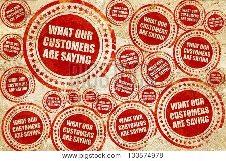 what our customers are saying, red stamp on a grunge paper textu