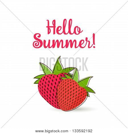 Hello Summer Inscription over strawberry. Vector strawberry isolated on white background.