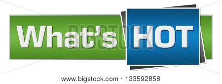 Whats hot text written over blue green horizontal background.