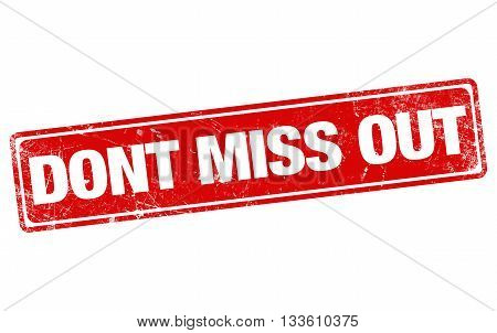 DONT MISS OUT red stamp on white background