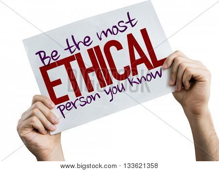 Be The Most Ethical Person You Know placard isolated on white background