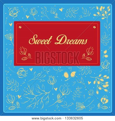 Sweet dreams inscription. Yellow golden flowers with blue background. Red banner for custom text. Greeting card. Illustration