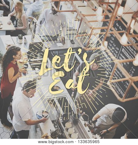 Let's Eat Food Catering Cuisine Gourmet Eating Concept