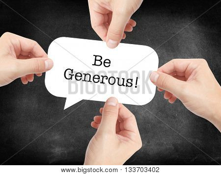 Be generous written on a speechbubble