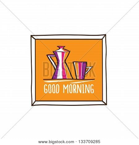 Good morning. Morning cup of coffee. The picture in the frame.   Doodles, sketch for your design. Vector illustration.