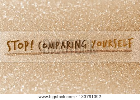 Stop comparing yourself on glitter abstract background