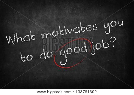 what motivates you to do good job words on Blackboard