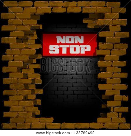 Vector illustration of display in red with the words non stop in breaking old brick wall. Can be used with any image or text on a black background.