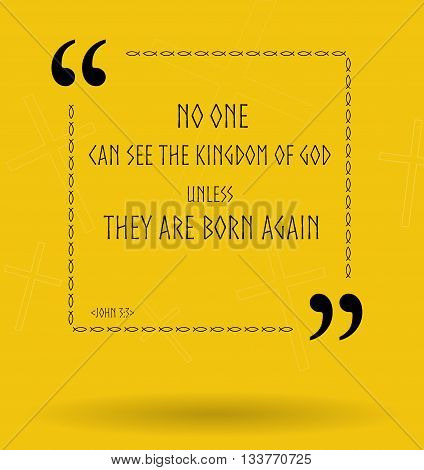 Best Bible quotes about ability to see the kingdom of God. Christian sayings for Bible study flashcards illustration